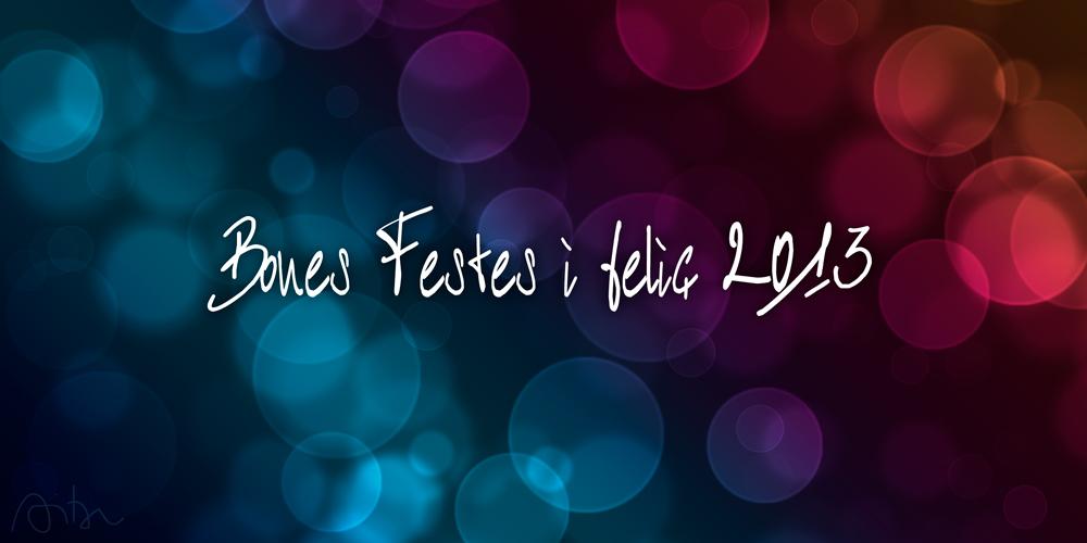 Bones Festes i feliç 2013